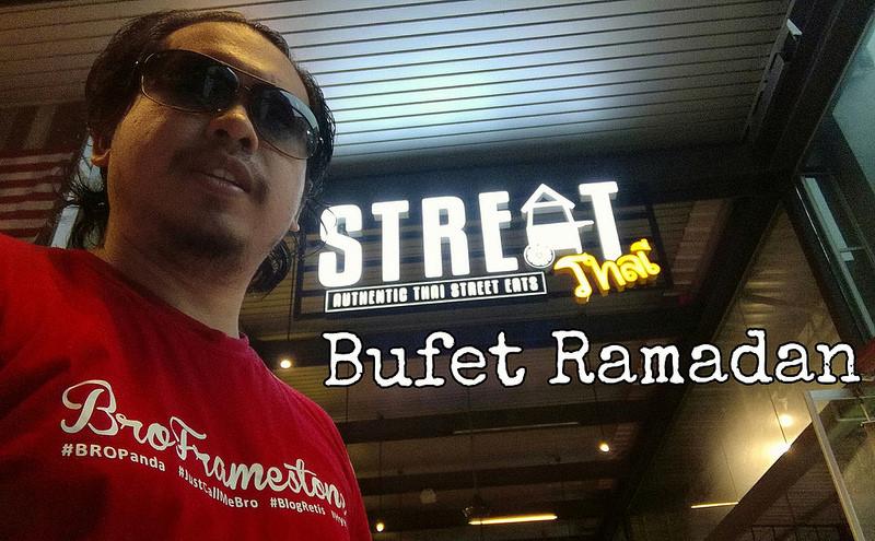 Kelainan Berbuka Puasa Dengan Bufet Ramadan Streat Thai @ Jaya One, Petaling Jaya