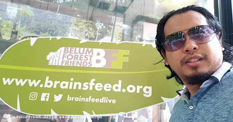 Belum Forest Friends (BFF) Brainsfeedlive
