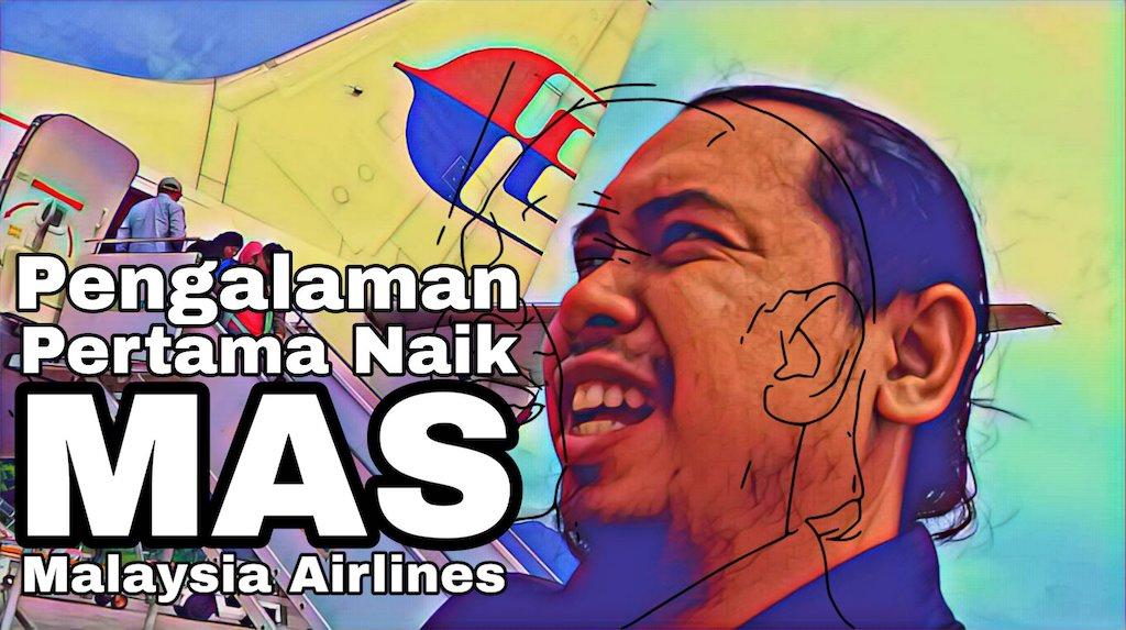 Pengalaman Pertama Naik Malaysia Airlines
